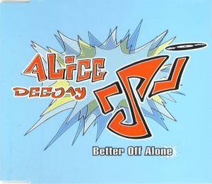 Cover - Alice DeeJay: Better Off Alone