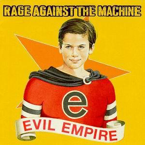 Rage Against The Machine: Evil Empire - Cover