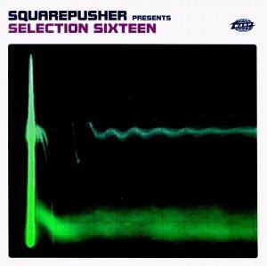 Cover - Squarepusher: Selection Sixteen