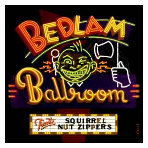 Cover - Squirrel Nut Zippers: Bedlam Ballroom