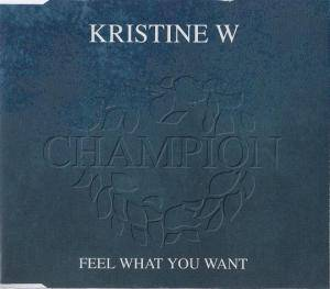 Cover - Kristine W: Feel What You Want
