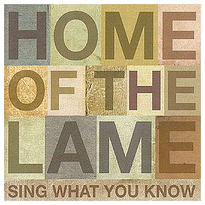 Home Of The Lame: Sing What You Know (LP) - Bild 1