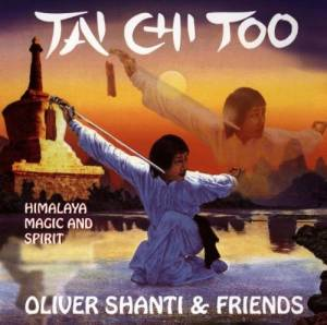 Cover - Oliver Shanti & Friends: Tai Chi Too