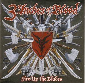 3 Inches Of Blood: Fire Up The Blades (CD) - Bild 1