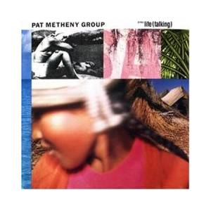 Pat Metheny Group: Still Life (Talking) - Cover