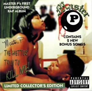 Cover - Master P: Ghettos Tryin To Kill Me!, The