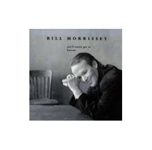 Cover - Bill Morrissey: You'll Never Get To Heaven