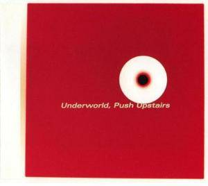 Underworld: Push Upstairs - Cover