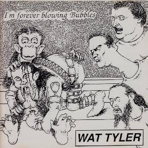 Cover - Wat Tyler: I'm Forever Blowing Bubbles