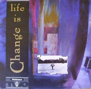 Life Is Change Volume Two - Cover