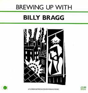 Cover - Billy Bragg: Brewing Up With Billy Bragg