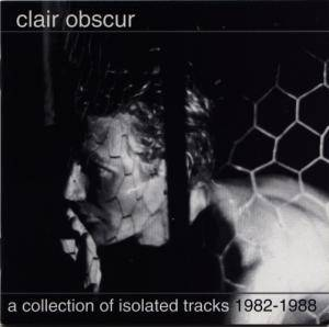 Cover - Clair Obscur: Collection Of Isolated Tracks 1982-1988, A