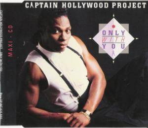 Captain Hollywood Project: Only With You - Cover