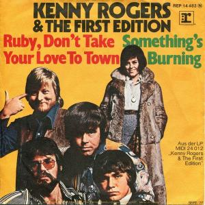 Kenny Rogers & The First Edition: Ruby, Don't Take Your Love To Town / Something's Burning - Cover