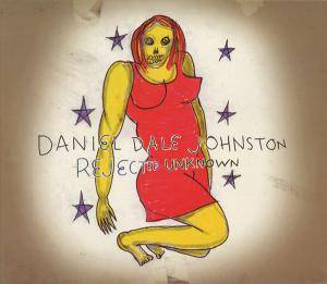 Cover - Daniel Johnston: Rejected Unknown