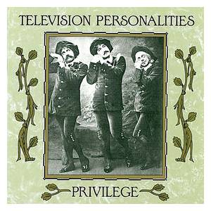 Cover - Television Personalities: Privilege