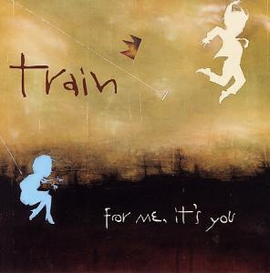 Train: For Me It's You - Cover