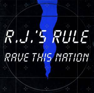Cover - R.J.'s Rule: Rave This Nation