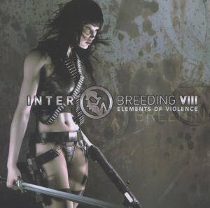 Interbreeding VIII: Elements Of Violence - Cover