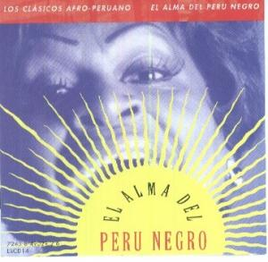 Afro-Peruvian Classics - The Soul Of Black Peru - Cover