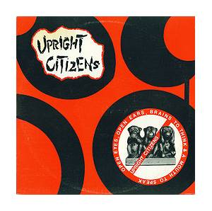 Cover - Upright Citizens: Open Eyes, Open Ears, Brains To Think & A Mouth To Speak