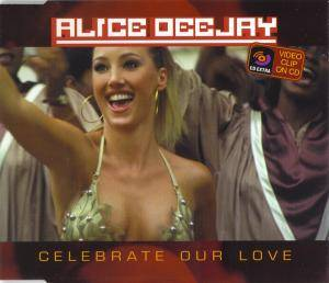 Cover - Alice DeeJay: Celebrate Our Love