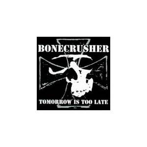 Cover - Bonecrusher: Tomorrow Is Too Late