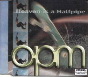 Cover - OPM: Heaven Is A Halfpipe
