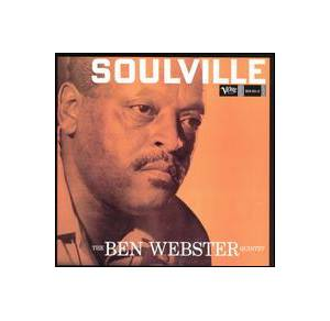 The Ben Webster Quintet: Soulville - Cover