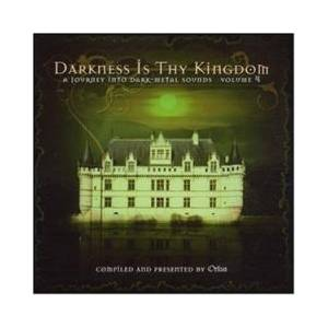 Darkness Is Thy Kingdom - A Journey Into Dark-Metal Sounds Volume 4 - Cover