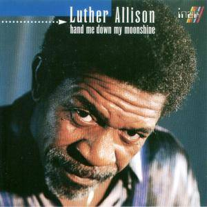 Luther Allison: Hand Me Down My Moonshine - Cover