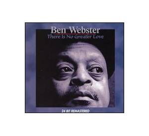 Ben Webster: There Is No Greater Love - Cover