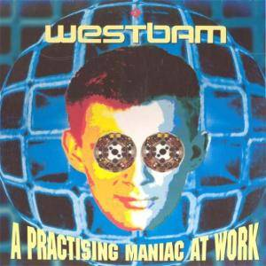 Cover - WestBam: Practising Maniac At Work, A