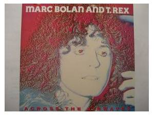 Marc Bolan & T. Rex: Across The Airwaves - Cover