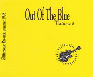 Cover - Sunshine Club, The: Out Of The Blue Volume 5 » * A Glitterhouse Compilation