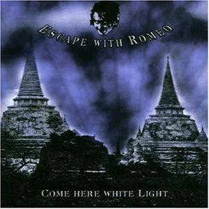 Cover - Escape With Romeo: Come Here White Light