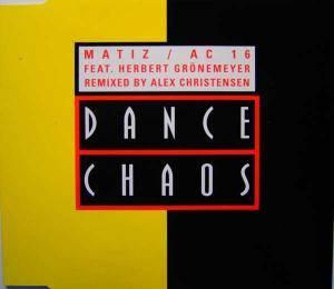 Matiz / Ac 16 Feat. Herbert Grönemeyer: Dance Chaos - Cover