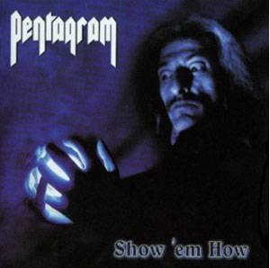 Pentagram: Show 'em How - Cover