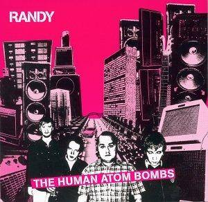Cover - Randy: Human Atom Bombs, The