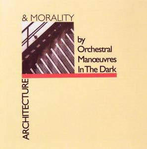 Orchestral Manoeuvres In The Dark: Architecture & Morality - Cover