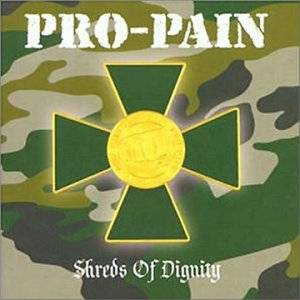 Cover - Pro-Pain: Shreds Of Dignity