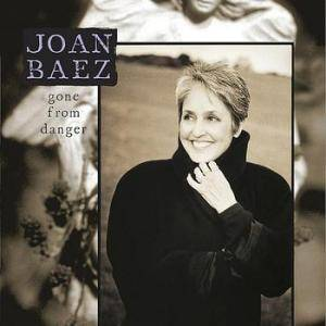 Joan Baez: Gone From Danger - Cover