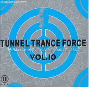 Cover - Various Artists/Sampler: Tunnel Trance Force Vol. 10