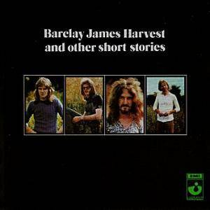 Cover - Barclay James Harvest: Barclay James Harvest And Other Short Stories