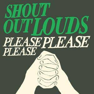 Shout Out Louds: Please Please Please - Cover