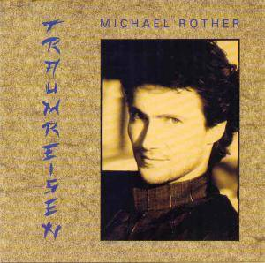Cover - Michael Rother: Traumreisen