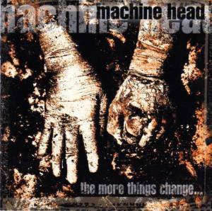 Machine Head: The More Things Change... (CD) - Bild 1