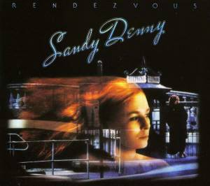 Cover - Sandy Denny: Rendezvous
