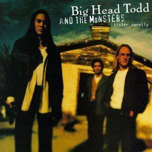 Cover - Big Head Todd & The Monsters: Sister Sweetly