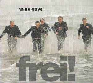 Cover - Wise Guys: Frei!